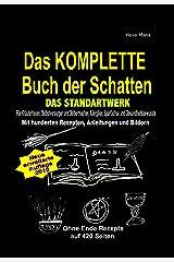 Das KOMPLETTE Buch der Schatten - DAS STANDARTWERK: Für alle Kräuterhexen, Selbstversorger, Selbermacher, Allergiker, Sparfüchse und Gesundheitsbewusste! Kindle Ausgabe