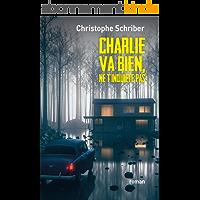Charlie va bien, ne t'inquiète pas