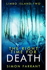 The Right Time for Death (Limbo Island Book 2) Kindle Edition