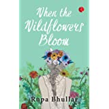 WHEN THE WILDFLOWERS BLOOM
