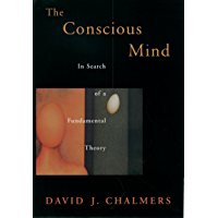 The Conscious Mind: In Search of a Fundamental Theory (Philosophy of Mind) (English Edition)