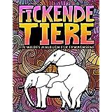 Fickende Tiere: Ein wildes Malbuch für Erwachsene: 31 lustige Seiten zum Ausmalen mit Elefanten, Hunden, Katzen, Affen, Lamas