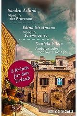 3 Krimis für den Urlaub: Mord in der Provence/ Andalusische Machenschaften/ Mord in San Vincenzo Kindle Ausgabe