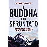 Il Buddha e lo sfrontato: I segreti spirituali per realizzarsi (Italian Edition)