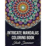 Intricate Mandalas: An Adult Coloring Book with 50 Detailed Mandalas for Relaxation and Stress Relief (Intricate Coloring Boo