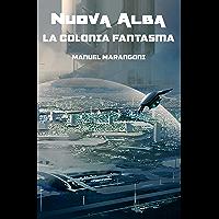 La Colonia Fantasma (Nuova Alba Vol. 2)