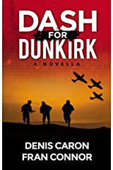 Dash for Dunkirk: Inspired by True Events Around the 'Miracle of Dunkirk' Kindle Edition