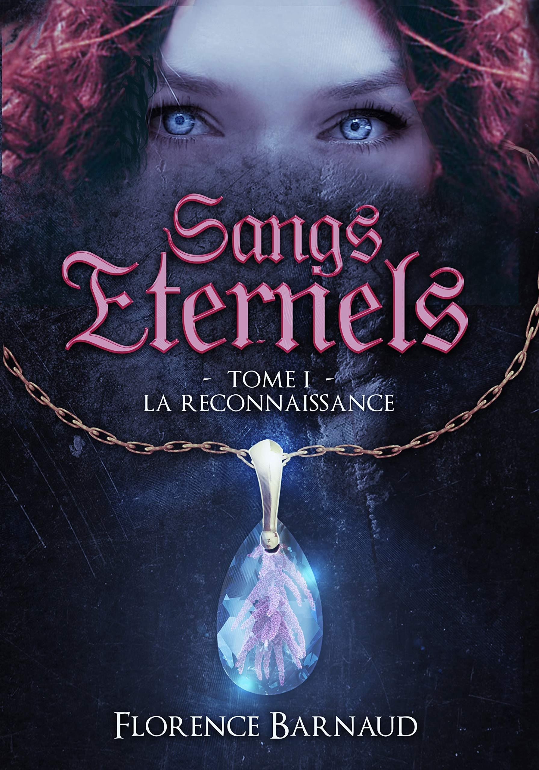 Sangs Éternels - Tome 1: La Reconnaisance por Florence BARNAUD