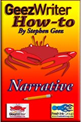 GeezWriter How-To:  Narrative: An Author's Guide to Finessing Compelling Story Narratives & Styles Kindle Edition
