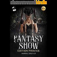 Fantasy Show - Edition Pirates