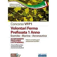 Concorso VFP1 Volontari Ferma Prefissata 1 Anno Esercito-Marina-Aeronautica: ACCERTAMENTI PSICO-FISICI E ATTITUDINALI…