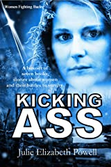 Kicking Ass: Women Fighting Back Kindle Edition