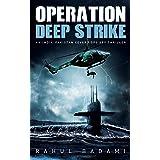 Operation Deep Strike: An India-Pakistan Covert Ops Spy Thriller (Armaan Ahmed Book 1)