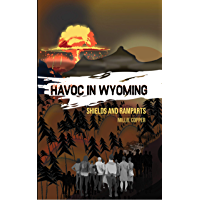 Shields and Ramparts: Havoc in Wyoming, Part 4 | America's New Apocalypse