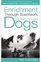 Enrichment through Scentwork for Highly Aroused Dogs (Mission Possible Solutions Book 1) Kindle Edition