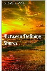Between Defining Shores Kindle Edition