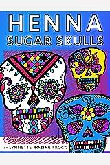 Henna Sugar Skulls: Kid & Adult Coloring Book Celebrating Henna Tattoos & Day of the Dead Sugar Skulls Paperback