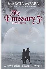 The Emissary 3: Love Hurts Kindle Edition