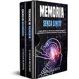 MEMORIA SENZA LIMITI; La guida definitiva per diventare più produttivi e sconfiggere la procrastinazione. Include Esercizi Mn