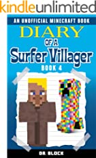 Diary of a Surfer Villager: Book 4: (an unofficial Minecraft book)