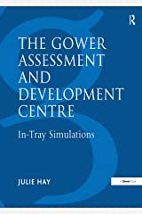 The Gower Assessment and Development Centre: In-Tray Simulations (Gower Assessment & Development Centre) Kindle Edition