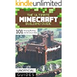 The Minecraft Building Guide: 101 Amazing Building and Structure Ideas | Ultimate Collector's Guide