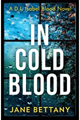 In Cold Blood: A gripping murder mystery novel perfect for all crime thriller fans! Kindle Edition