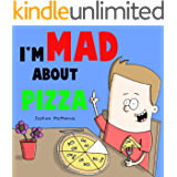 I'm Mad About Pizza! (Children's books): A humorous children's picture book (Giggletastic stories 3)