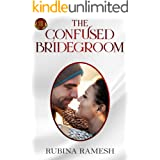 The Confused Bridegroom: A Romantic Comedy (The Mismatched Couple Book 1)