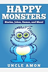 Happy Monsters: Short Stories, Jokes, Games, and More! Kindle Edition