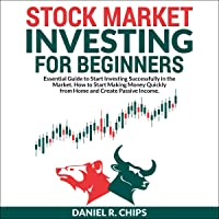 Stock Market Investing for Beginners: Essential Guide to Start Investing Successfully in the Market. How to Start Making…