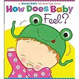 How Does Baby Feel?: A Karen Katz Lift-the-Flap Book (Karen Katz Lift-the-Flap Books)