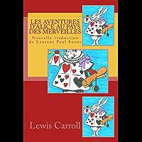 Les Aventures d'Alice au pays des merveilles: Nouvelle traduction de Laurent Paul Sueur