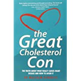 Kenderick, D: Great Cholesterol Con: The Truth About What Really Causes Heart Disease and How to Avoid It