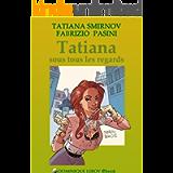 Tatiana sous tous les regards: Les Aventures de Tatiana (French Edition)