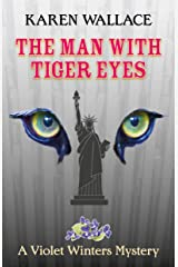 The Man with Tiger Eyes (Lady Violet Winters Book 1) Kindle Edition