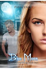 Blue Moon (The Blue Crystal Trilogy (Book One) 1) Kindle Edition