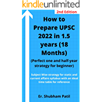 How to Prepare UPSC 2022 in 1.5 years (18 Months)-Perfect one and half-year strategy for beginner: Subject Wise strategy…
