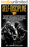 Self-Discipline: The Ultimate Guide to Self-Discipline like a US NAVY SEAL: Gain Incredible Self Confidence, Motivation…