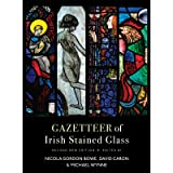 Gazetteer of Irish Stained Glass: Revised New Edition