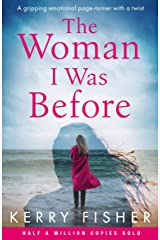 The Woman I Was Before: A gripping emotional page turner with a twist Kindle Edition