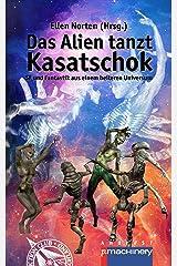 Das Alien tanzt Kasatschok: SF und Fantastik aus einem heiteren Universum Kindle Ausgabe