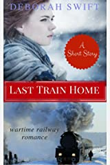Last Train Home: A Christmas Wartime Short Story Kindle Edition