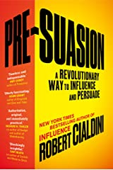 Pre-Suasion: A Revolutionary Way to Influence and Persuade (English Edition) Formato Kindle
