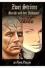 Zwei Ströme: Sarah und der Indianer (German Edition) Kindle Edition