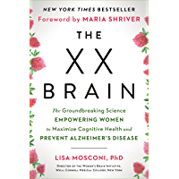 The XX Brain: The Groundbreaking Science Empowering Women to Maximize Cognitive Health and Prevent Alzheimer's Disease…
