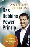 Das Robbins Power Prinzip: Befreie die innere Kraft