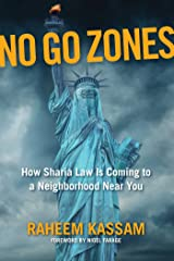 No Go Zones: How Sharia Law Is Coming to a Neighborhood Near You Hardcover