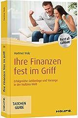 Ihre Finanzen fest im Griff: Erfolgreiche Geldanlage und Vorsorge in der Nullzins-Welt (Haufe TaschenGuide) Taschenbuch