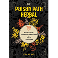 The Poison Path Herbal: Baneful Herbs, Medicinal Nightshades, and Ritual Entheogens (English Edition)